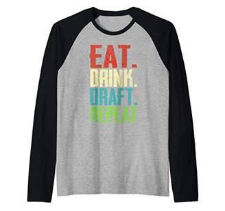 Fantasy Football Eat Drink Draft Repeat Funny Game Day Party Raglan Baseball Tee