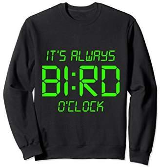 Birdwatchers Special It's Always BI:RD O'clock Sweatshirt