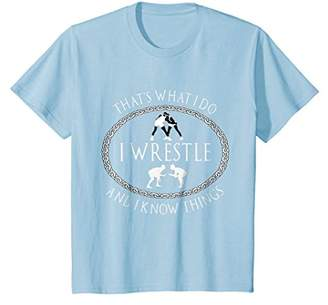 I Wrestle and I Know Things Funny Parody Gift for Wrestler