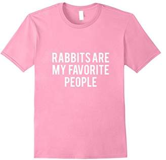 Rabbits Are My Favorite People T-Shirt Funny Rabbit Tee