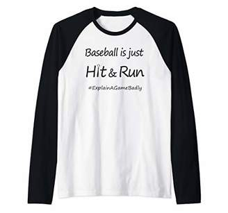 Baseball is Just Hit & Run Funny Hashtag ExplainAGameBadly Raglan Baseball Tee