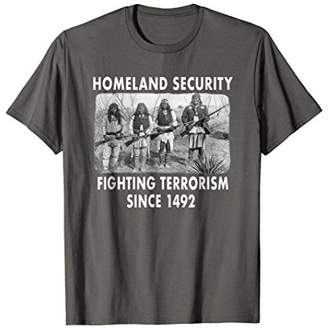 Homeland Security Fighting Terrorism Since 1492 Native Tee