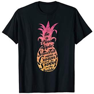 Be A Pineapple Shirt Funny Aloha Tropical Hawaii Vacation