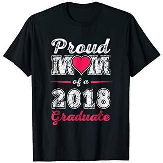 Proud Mom 2018 Graduate T Shirt Gift