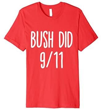 Bush Did 911 T-Shirt Funny Bush Dank Memes Shirt