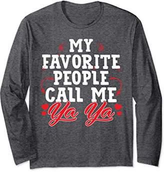 My Favorite People Call Me Ya Ya Long Sleeve T-Shirt Funny