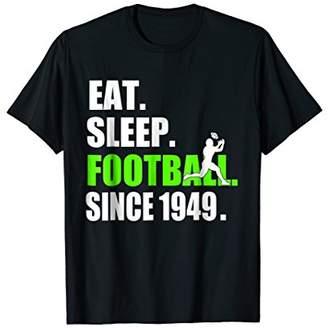 Eat Sleep Football Since 1949 T-Shirt 69th Birthday Gift Tee