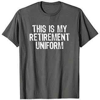 This Is My Retirement Uniform T-Shirt