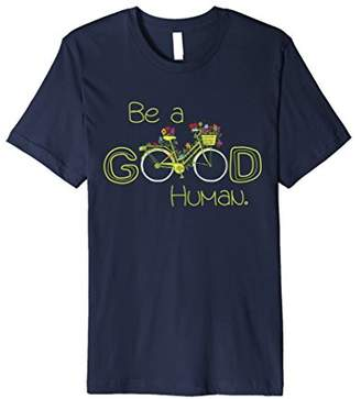 Be A Good Human Bicycle Inspirational Graphic T-Shirt