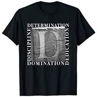 Dedication Discipline Domination Exercise Fitness Gym Shirt