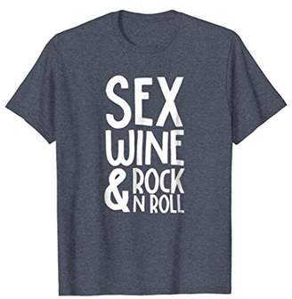 N. Sex Wine & Rock Roll - funny quote music novelty t-shirt