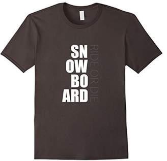 Ride or Die Snowboard T shirt