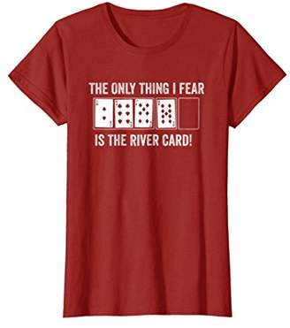 Funny Poker T-Shirt - Fear The River T-Shirt
