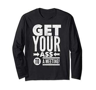 Get Your Ass To A Meeting AA NA Sobriety Fall Tee