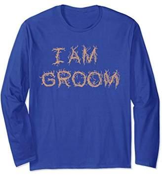 I Am Groom Shirt Wedding Long Sleeve T