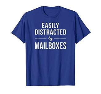 Easily Distracted by Mailboxes Postal Worker T-Shirt Gift