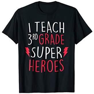 I Teach Super Heroes T-Shirt Cute 3rd Grade Teacher Shirt