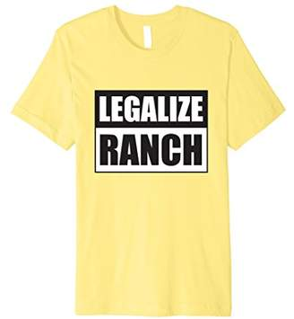 Legalize Ranch Dressing Funny T-Shirt