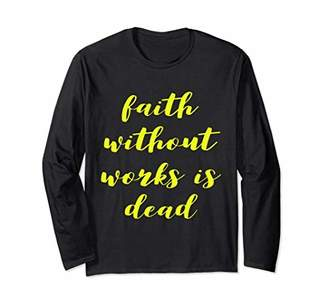 Faith Without Works Is Dead AA NA Sobriety Fall Tee