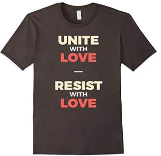 Unite Resist with Love - Feminist Quote T-shirt - Protest