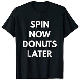 Spin Now Donuts Later t-shirt - Spin Class Tees