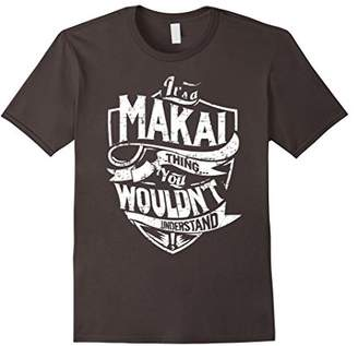 It's A Makai Thing You Wouldn't Understand T-Shirt