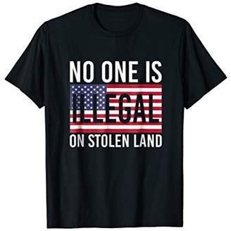 No One Is Illegal On Stolen Land 4th Of July T-shirt