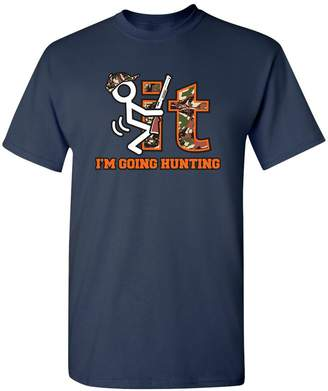 Hunter Feelin Good Tees F It Im Going Hunting CAMO Gift Idea for Sarcastic Funny T-Shirt