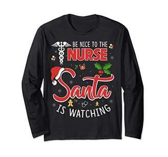 Cool Be Nice To The Nurse Santa Is Watching Long