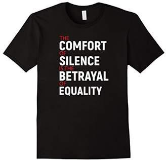Comfort Betrays Equality Tshirt
