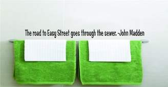 Steve Madden Design With Vinyl Decals The road to Easy Street goes through the sewer. - John Sports Inspirational Life Quote Boy Girl Team Athlete Picture Art Image Living Room Bedroom Home Decor Peel & Stick Sticker Graphic Design Vinyl Wall Decal - REDUCED SALE PRICE 10x24