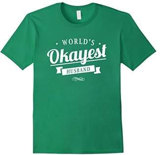 World's Okayest Husband - T Shirt