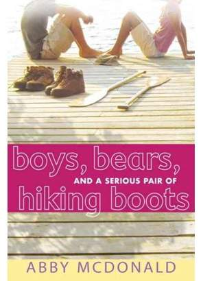 Abby McDonald Boys, Bears, and a Serious Pair of Hiking Boots (Paperback)