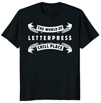 World of Letterpress Print T-Shirt