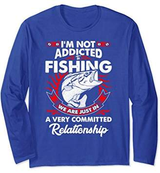 I'm Not Addicted To Fishing Humor Long Sleeve Gift Cool Fans