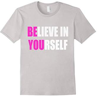 Believe in Yourself Motivational T-Shirt