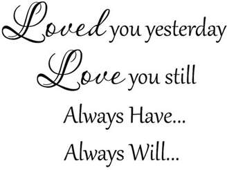 VWAQ Loved You Yesterday Love You Still Always Have Always Will Love Wall Decals for Bedroom Couples Wall Decor Wedding Quotes Stickers Inspirational