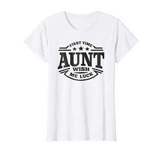 Wish Me Luck!! Womens First Time Aunt Wish Me Luck Shirt