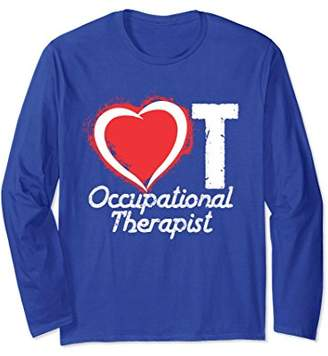 Occupational Therapy OT Rehab Therapist Long Sleeve Shirt