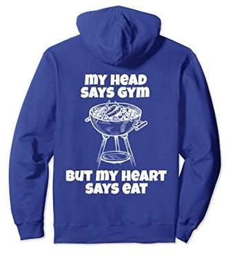 My Head Says Gym My Heart Says Eat Hoodie