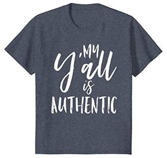 My Y'all is Authentic Real True Southern Funny Vintage Shirt