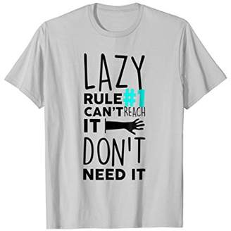 Lazy Rule T-Shirt Can't Reach It Don't Need It Funny Slob