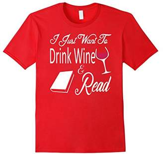 I Just Want To Drink Wine And Read T-Shirt