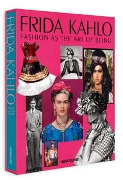 Assouline Frida Kahlo: Fashion As The Art Of Being Book