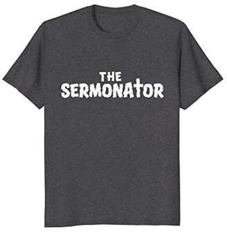 Church's The Sermonator T Shirt Funny Preacher Pastor Tee