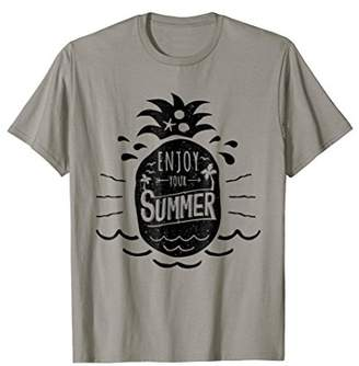Enjoy Your Summer Pineapple Funny T-Shirt Gift