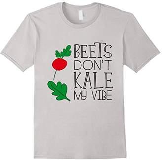 Vegan Beets Don't Kale My Vibe Funny Vegan T-Shirts