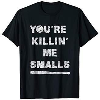 Youre Killing Me Smalls Shirt Baseball Custom Kids Men Women