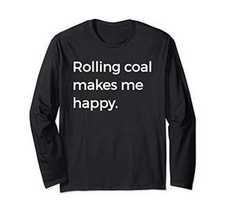 Diesel Rolling Coal Makes Me Happy Roll Long Sleeve Power