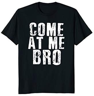 Come at Me Bro Shirt - Meme Shirts - Come at Me Bro Tshirt
